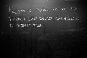 "A blackboard with the words ""Presto o tardi coloro che vincono sono coloro che credono di poterlo fare"" who means ""Sooner or later those who win are those who believe they can do it"" is attached on the wall of the dressing room of Nuova Quarto football team in Quarto on March 5, 2013. The team of Quarto, once under the control of Polverino camorra organization, has now become a legality symbol."